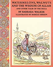 Watermelons, Walnuts, and the Wisdom of Allah: And Other Tales of the Hoca