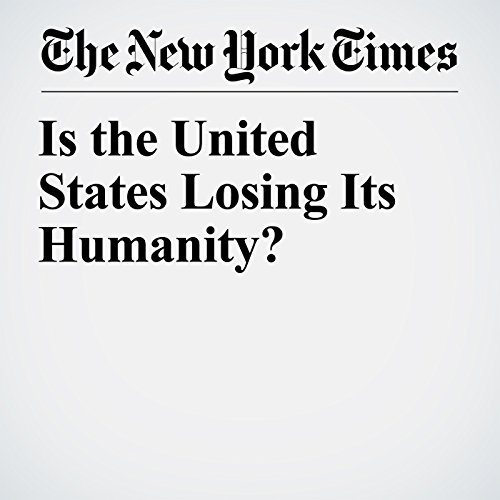 Is the United States Losing Its Humanity? copertina