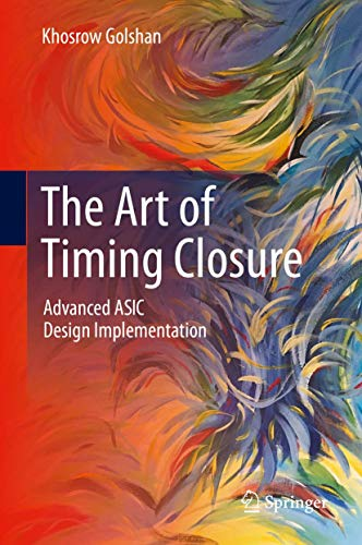 The Art of Timing Closure: Advanced ASIC Design Implementation