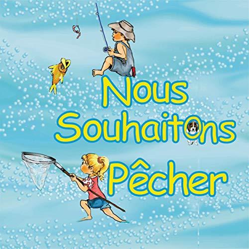 Couverture du livre Nous souhaitons pêcher