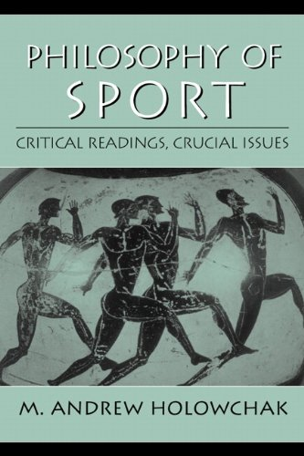 Philosophy of Sport: Critical Readings, Crucial Issues