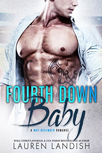 Fourth Down Baby: A May-December Romance (Ballers & Babies Book 4)