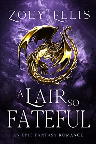 A Lair So Fateful (The Last Dragorai Book 4)