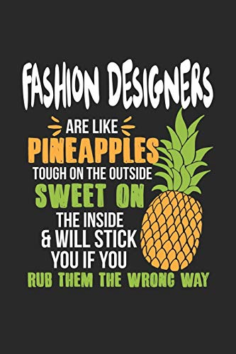 Fashion Designers Are Like Pineapples. Tough On The Outside Sweet On The Inside: Fashion Designer. Graph Paper Composition Notebook to Take Notes at ... To-Do-List or Journal For Men and Women.