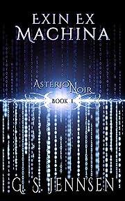 Exin Ex Machina: Asterion Noir Book 1 (Amaranthe 11)