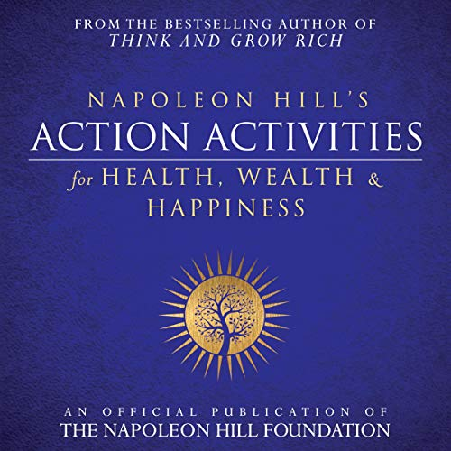 Napoleon Hill's Action Activities for Health, Wealth and Happiness cover art