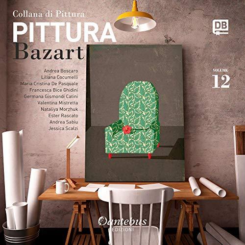 Collana di Pittura Bazart vol. 12 (Italian Edition)