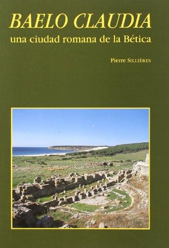 Baelo Claudia, una ciudad romana de la Bética (Collection de la Casa de Velázquez, Band 61)