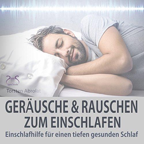 Einschlafhilfe: Geräusche und Rauschen zum Einschlafen für einen tiefen gesunden Schlaf