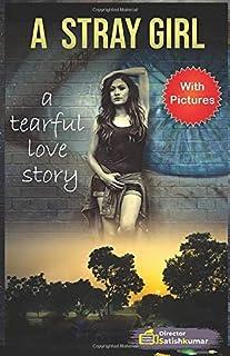 A Stray Girl : One Tearful Love Story: Sad Love Story of a Village Girl