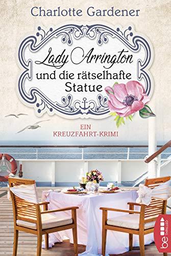 Lady Arrington und die rätselhafte Statue (Ein Fall für Mary Arringt