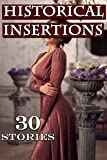 Historical Insertions - 30 Book Bundle of Victorian, Western, and Regency Passionate Encounters