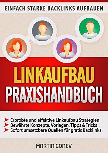 LINKAUFBAU PRAXISHANDBUCH: Einfach starke Backlinks aufbauen