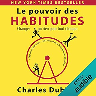 Le Pouvoir des Habitudes     Changer un rien pour tout changer              Written by:                                                                                                                                 Charles Duhigg                               Narrated by:                                                                                                                                 Bertrand Maudet                      Length: 10 hrs and 31 mins     14 ratings     Overall 4.6