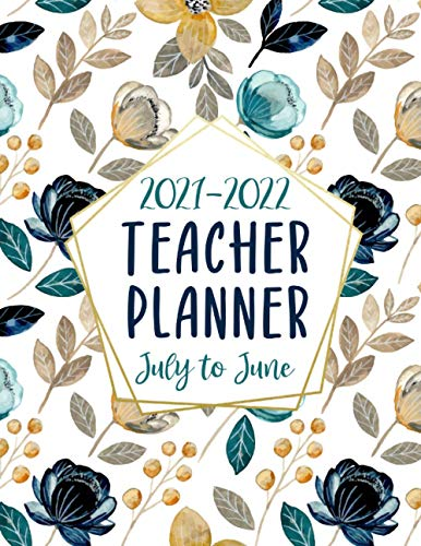2021-2022 Teacher Lesson Planner: July 2021-June 2022 Large Weekly and Monthly Teacher Organizer Calendar   Lesson Plan Grade and Record Books for ... Academic Year (Pretty Watercolor Flowers)