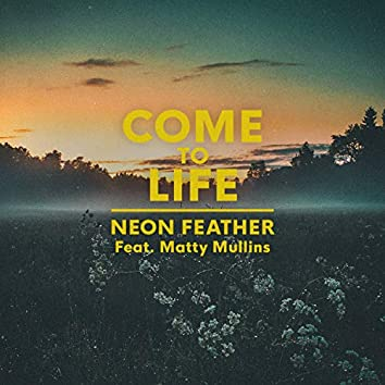 Come to Life (feat. Matty Mullins)