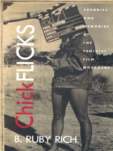 Chick Flicks: Theories and Memories of the Feminist Film Movement (English Edition)