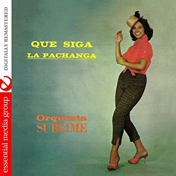 Que Siga La Pachanga (Digitally Remastered)