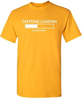 Caffeine Loading Please Wait Coffee Novelty Mens Funny T Shirt