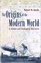 By Robert Marks - The Origins of the Modern World: A Global and Ecological Narrative (2/13/02)