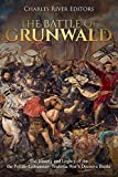 The Battle of Grunwald: The History and Legacy of the Polish–Lithuanian–Teutonic War's Decisive Battle (English Edition)