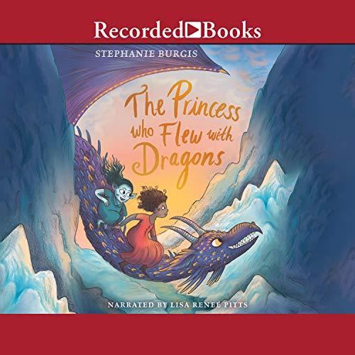 The Princess Who Flew with Dragons Audiobook By Stephanie Burgis cover art