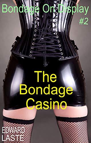 The Bondage Casino: Erotic BDSM (Bondage on Display Book 2) (English Edition)