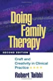 Image of Doing Family Therapy, Second Edition: Craft and Creativity in Clinical Practice (The Guilford Family Therapy Series)