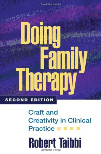 Doing Family Therapy, Second Edition: Craft and...