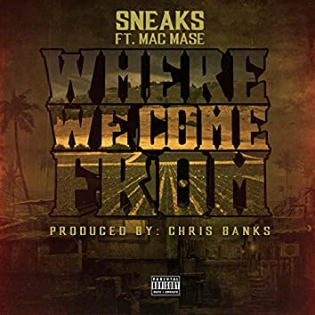 Where We Come From - Single (feat. Mac Mase)