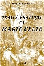 Traité pratique de magie celte de Marc-Louis Questin
