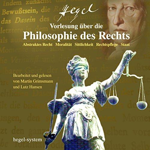 Vorlesung über die Philosophie des Rechts: Abstraktes Recht / Moralität / Sittlichkeit / Rechtspflege / Staat Titelbild