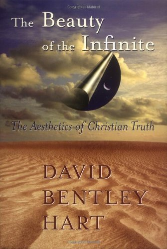 The Beauty of the Infinite: The Aesthetics of Christian Truth (English Edition)