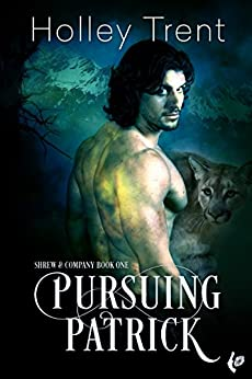 Pursuing Patrick (Shrew & Company Book 1) by [Holley Trent]