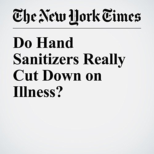 Do Hand Sanitizers Really Cut Down on Illness? audiobook cover art