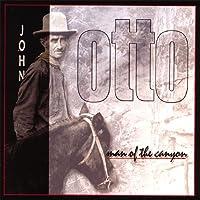John Otto: Man of the Canyon