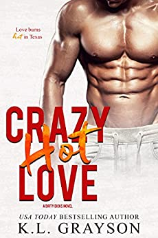 Crazy, Hot Love (Crazy Love Series Book 2) by [K.L. Grayson]