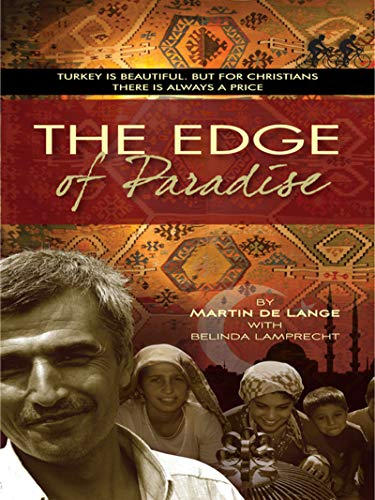 The Edge of Paradise: Turkey is beautiful. But for Christians there is always a price (English Edition)