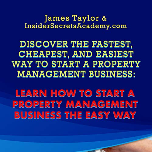Discover the Fastest, Cheapest, and Easiest Way to Start a Property Management Business audiobook cover art