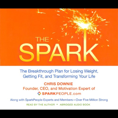 The Spark     The Breakthrough Plan for Losing Weight, Getting Fit, and Transforming Your Life              By:                                                                                                                                 Chris Downie                               Narrated by:                                                                                                                                 Chris Downie                      Length: 4 hrs and 47 mins     Not rated yet     Overall 0.0
