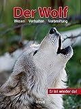 ISBN zu Der Wolf - er ist wieder da: Wesen - Verhalten - Verbreitung