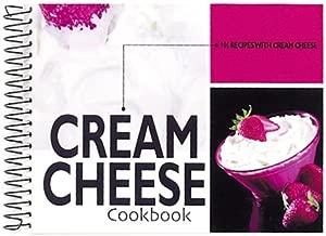 Cream Cheese Cookbook: 101 Recipes with Cream Cheese