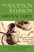 The Adoption Reunion Survival Guide: Preparing Yourself for the Search, Reunion, and Beyond