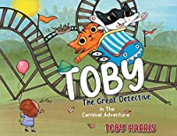 Toby The Great Detective: in The Carnival Adventure