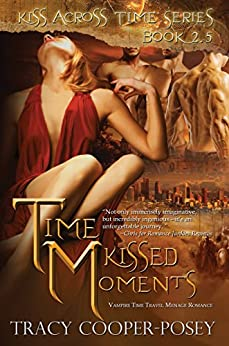 Time Kissed Moments (Kiss Across Time) by [Tracy Cooper-Posey]