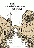 Sur la révolution syrienne