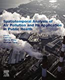 Spatiotemporal Analysis of Air Pollution and Its Application in Public...