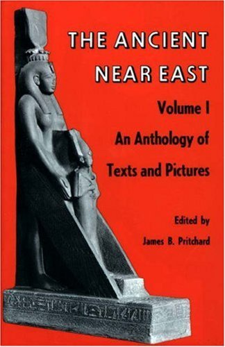 Ancient Near East, Volume 1: An Anthology of Texts and Pictures: 001 (Princeton Studies on the Near East) by James B. Pritchard (Editor) (21-Feb-1965) Paperback