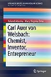 Carl Auer von Welsbach: Chemist, Inventor, Entrepreneur (SpringerBriefs in Molecular Science)