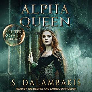 Alpha Queen     Shifter Royalty Trilogy, Book 3              Written by:                                                                                                                                 S. Dalambakis                               Narrated by:                                                                                                                                 Joe Hempel,                                                                                        Laurel Schroeder                      Length: 6 hrs and 13 mins     Not rated yet     Overall 0.0
